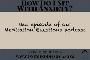 How Do I Sit with Anxiety?
