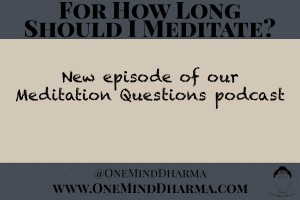 How Long Should I Meditate For?